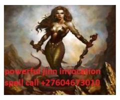 AFRICAN ANCIENT POWERFUL GENIES SPELL +27604673010